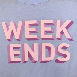 Weekends T-Shirt